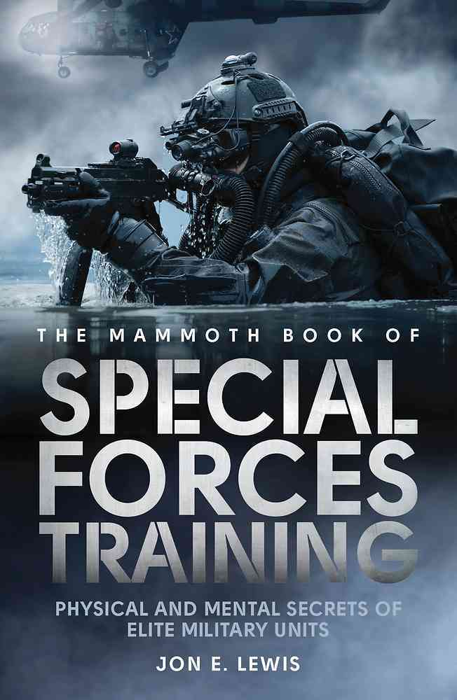 The Mammoth Book of Special Forces Training By Lewis, Jon E.